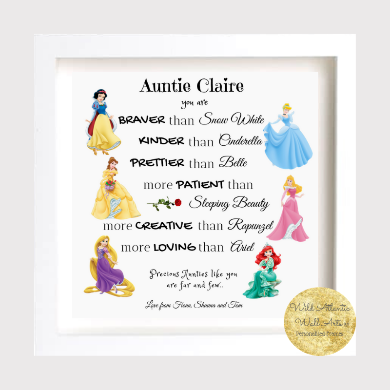 Disney themed print, frame. Auntie you are as clever as Cinderella, brave as Snow White . Personalised Frame for all occasion. Wild Atlantic