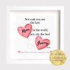 Not only you are the best mom in the world...you are the best grandmother too.. Personalised Gift Frame. Archival Print. Framed.